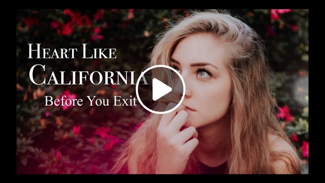 冷門福利#5 〓 Heart Like California -Before You Exit 歌詞版中文字幕〓