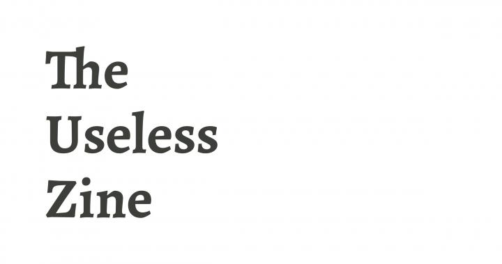 The Useless Zine | 沒用小誌